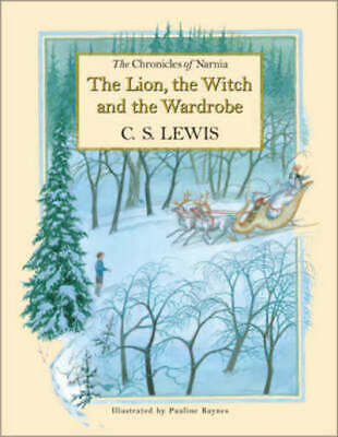 The chronicles of Narnia: The lion, the witch, and the wardrobe by C. S
