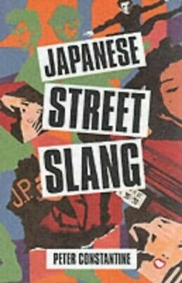 Japanese Street Slang by Constantine, Peter Paperback Book The Cheap Fast Free