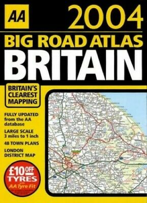 Big Road Atlas Britain 2004 (AA Atlases) by Automobile Association Spiral bound
