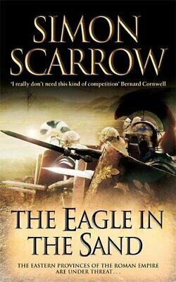 The Eagle In The Sand (Eagles of the Empire 7) by Scarrow, Simon Paperback Book