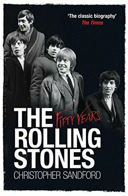 The Rolling Stones: Fifty Years by Sandford, Christopher Book The Fast Free