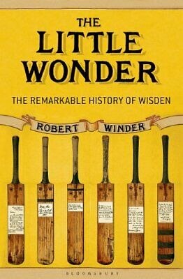 The Little Wonder: The Remarkable History of Wisden by Robert Winder Book The