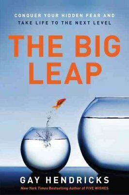 The Big Leap Conquer Your Hidden Fear and Take Life to the Next... 9780061735363