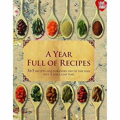 A Year Full of Recipes: 365 Recipes, One for Every Day of the Year Plus 1 for a