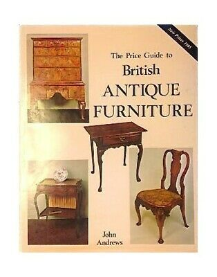 Price Guide to Antique Furniture by Andrews, John Hardback Book The Fast Free
