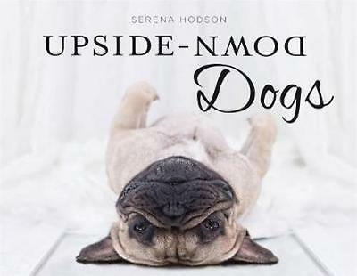 NEW Upside-Down Dogs By Serena Hodson Hardcover Free Shipping