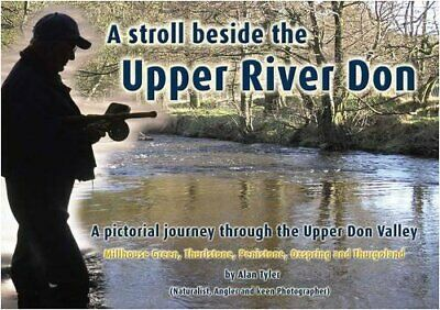 A Stroll Beside the Upper River Don: A Pictorial Jour... by Alan Tyler Paperback