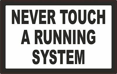 NEVER TOUCH A RUNNING SYSTEM Aufkleber Sticker V8 Hot Rod Oldtimer US car V2