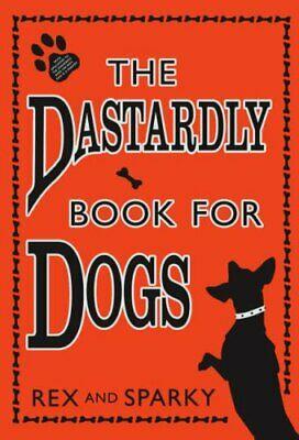 The Dastardly Book for Dogs by Sparky Hardback Book The Cheap Fast Free Post