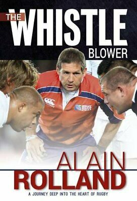 The Whistle Blower: The Alain Rolland Story by Rolland, Alain Book The Fast Free