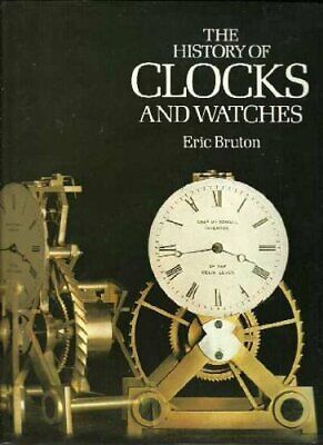 The History of Clocks and Watches by Bruton, Eric Book The Fast Free Shipping