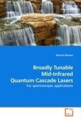 Maulini, Richard: Broadly Tunable Mid-Infrared Quantum Cascade Lasers