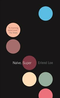Naive. Super by Erlend Loe 9781841956725 (Paperback, 2005)