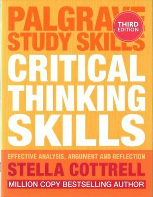 Critical Thinking Skills: Effective Analysis, Argument and Reflection by...