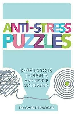 Anti-Stress Puzzles: Refocus Your Thoughts and Revive Your Mind by Gareth Moore