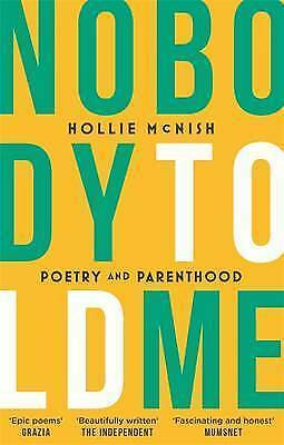 Nobody Told Me: Poetry and Parenthood by McNish, Hollie