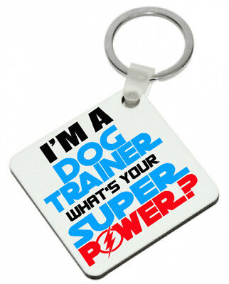 I'm A Dog Trainer What's Your Super Power Keyring Puppy Classes Teacher Training