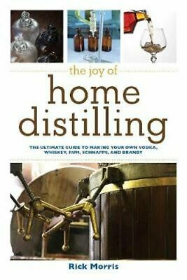 NEW The Joy of Home Distilling By Rick Morris Paperback Free Shipping