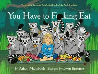 NEW You Have to Fucking Eat By Adam MANSBACH Hardcover Free Shipping