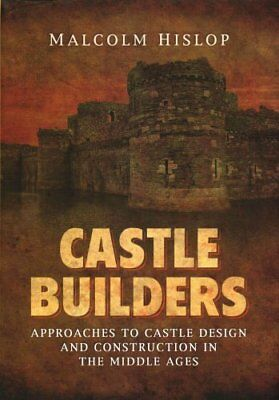 Castle Builders Approaches to Castle Design and Construction in... 9781781593356