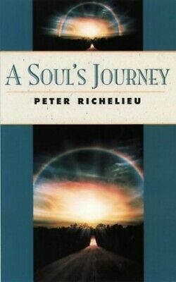 A Soul's Journey (Classics of Personal Developm... by Richelieu, Peter Paperback