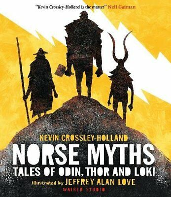 Norse Myths: Tales of Odin, Thor and Loki by Kevin Crossley-Holland (Hardback, 2