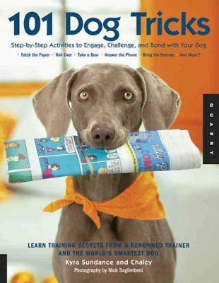 101 Dog Tricks Step by Step Activities to Engage, Challenge, an... 9781592533251