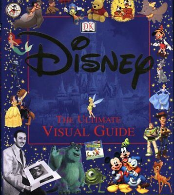 Disney: the ultimate visual guide by Rebecca Knowles (Hardback)