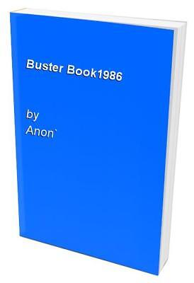 Buster Book1986 by Anon` Book The Cheap Fast Free Post