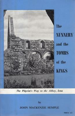 The Nunnery and the Tombs of the Kings - John Mackenzie Semple - Acceptable -...