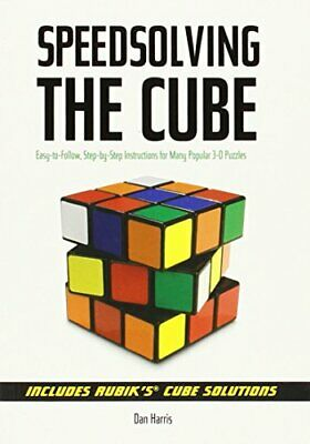 Speed Solving the Cube: Easy to Follow, Step-by-step... by Dan Harris 1402753136