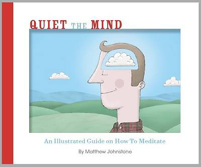 Quiet the Mind by Johnstone, Matthew