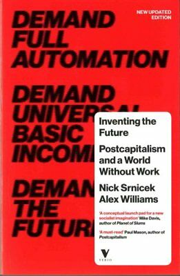 Inventing the Future Postcapitalism and a World Without Work 9781784786229