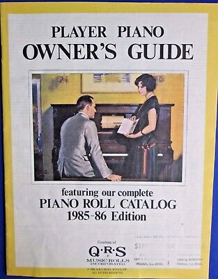 © 1985 Player Piano Owner's Guide Catalog Courtesy Of  Q*R*S Music Rolls