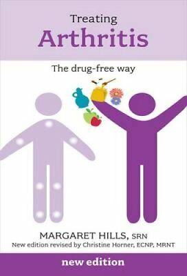 Treating Arthritis the Drug Free Way by Margaret Hills 9781847092373