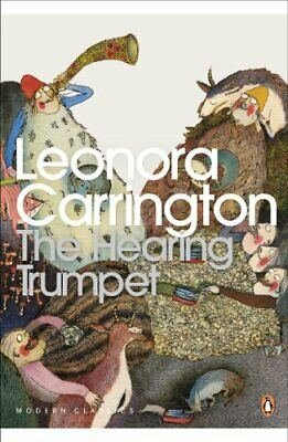The Hearing Trumpet (Penguin Modern Classics) by Carrington, Leonora Paperback