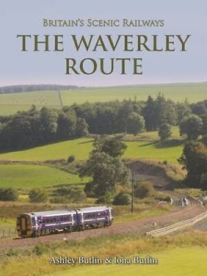 Britain's Scenic Railways the Waverley Route by Crecy Publishing (Hardback,...