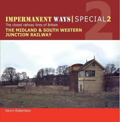 Impermanent Ways Special: Part 1: Midland & South Western Junction Railway by...