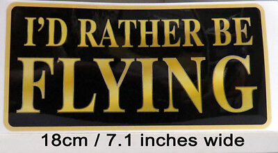 bumper STICKER for pilots aircrew: < I'd rather be flying > 7 inches wide