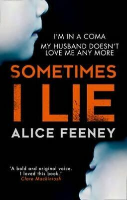 NEW Sometimes I Lie By Alice Feeney Paperback Free Shipping