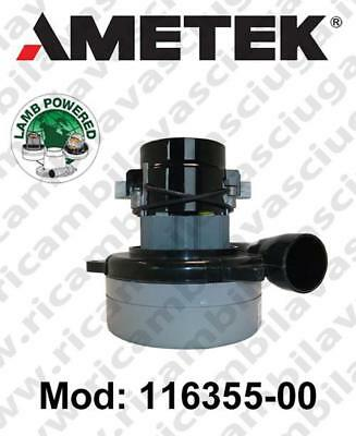 Vacuum motor 116355-00 LAMB AMETEK for scrubber dryer and vacuum cleaner. Valid