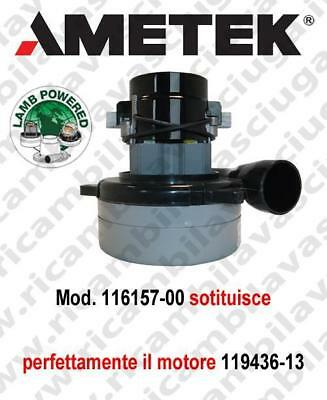 Vacuum motor 116157-00 valido anche per 119436-13 LAMB AMETEK for scrubber dryer