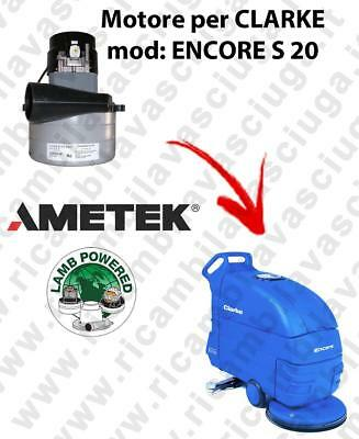ENCORE S 20  Vacuum motor LAMB AMETEK for scrubber dryer CLARKE