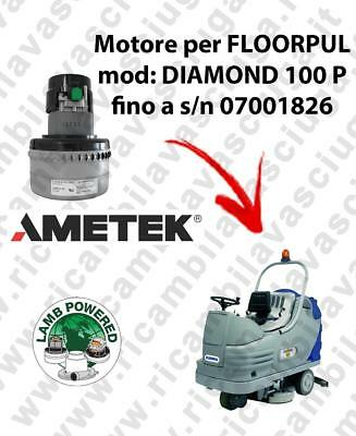 DIAMOND 100 P till s/n 07001826 LAMB AMETEK vacuum motor for scrubber dryer FLOO