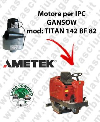 TITAN 142 BF 82 LAMB AMETEK vacuum motor for scrubber dryer IPC GANSOW