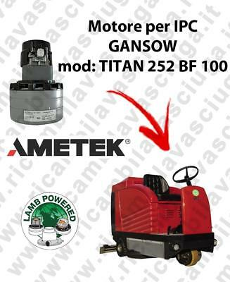 TITAN 252 BF 100 LAMB AMETEK vacuum motor for scrubber dryer IPC GANSOW