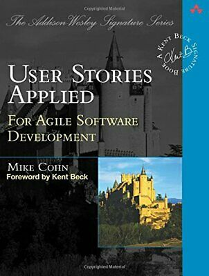 User Stories Applied: For Agile Software Development (... by Mike Cohn Paperback