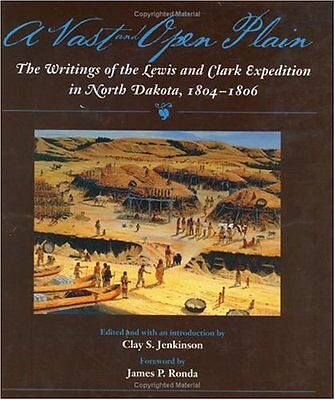 A VAST OPEN PLAIN Writings of Lewis & Clark Expedition 1804-1806 Sacagawea