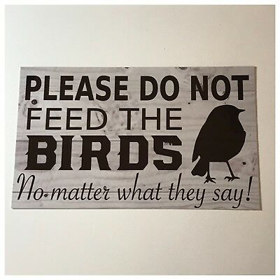 Birds Bird Please Do Not Feed Sign Wall Plaque or Hanging Garden Business Pet