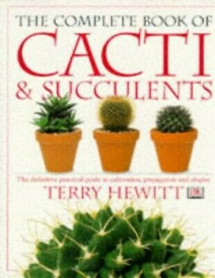 The Complete Book of Cacti & Succulents by Hewitt, Terry Paperback Book The